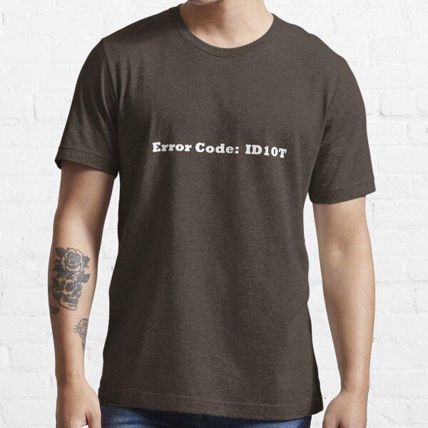 Error Code ID10T Essential T-Shirt