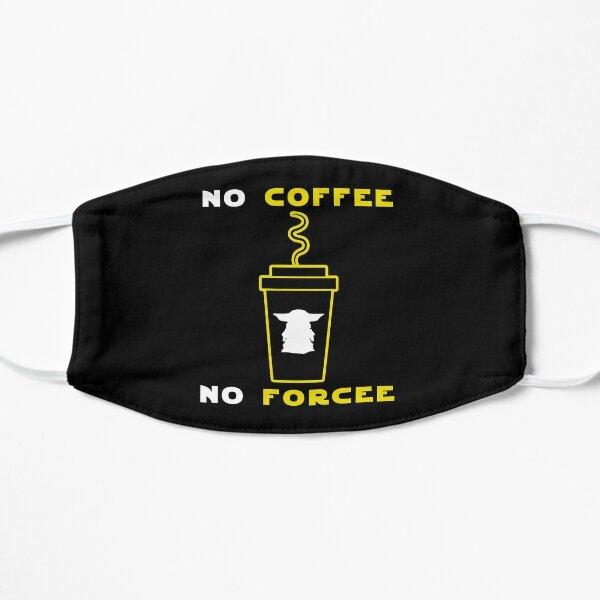 No Coffee No Forcee Flat Mask
