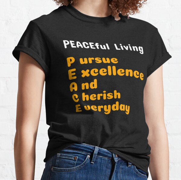 How to Live Peacefully Classic T-Shirt