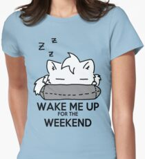 Wake Me Up For The Weekend! (gray) Women's Fitted T-Shirt
