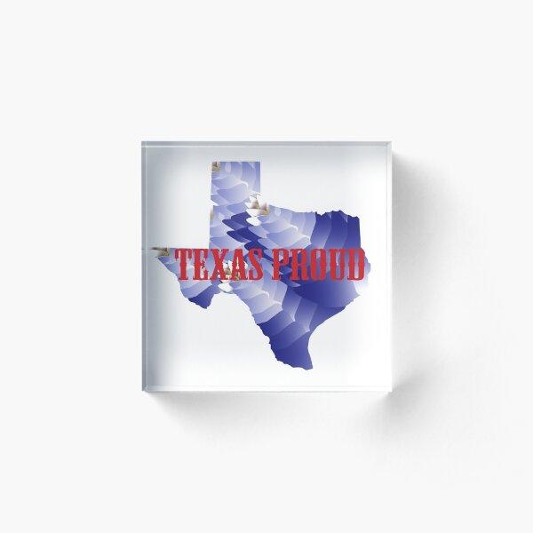 Texas Proud  Acrylic Block