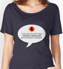 """""""I've got an app that throws grenades into people's dreams."""" - Malcolm Tucker Women's Relaxed Fit T-Shirt"""
