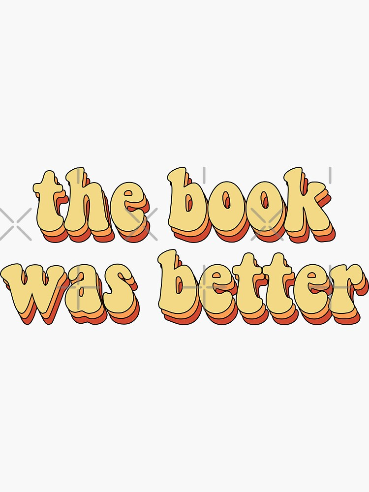 the book was better by saracreates