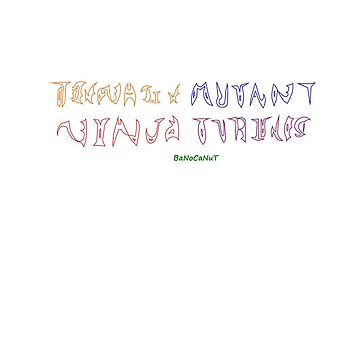 Teenage Mutant Ninja Turtles Ambigram by banocanut