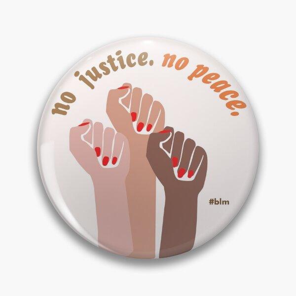 NO JUSTICE. NO PEACE. [Black Lives Matter] Pin Pin