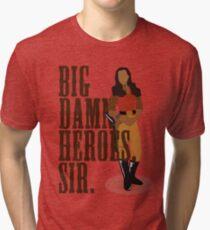 Big Damn Heroes, sir. Tri-blend T-Shirt
