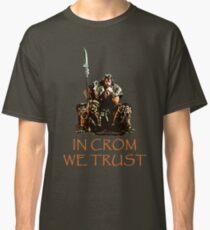 In Crom We Trust Classic T-Shirt