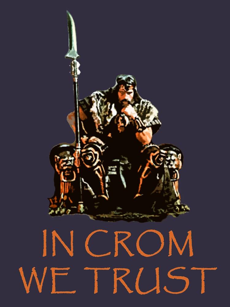 In Crom We Trust by GalaxyTees