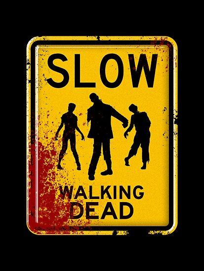 SLOW - WALKING DEAD by drsimonbutler
