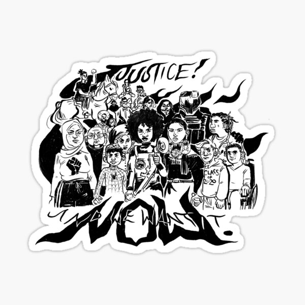 JUSTICE! AND WE WANT IT NOW. Sticker