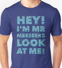 Meeseeks Quote T-Shirt