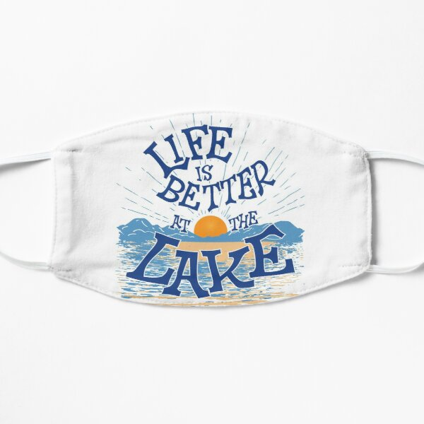 Life Is Better At The Lake Lifestyle Mask