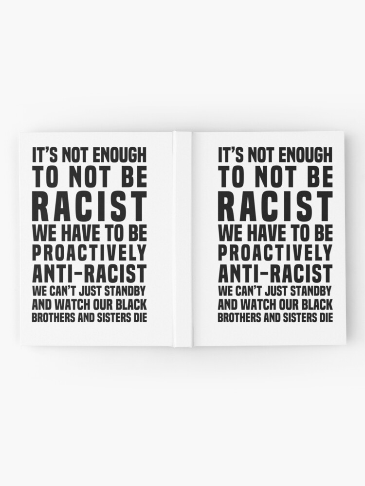 Alternate view of It's Not Enough To Not Be Racist Hardcover Journal
