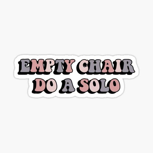 Dance Moms - EMPTY CHAIR DO A SOLO Sticker