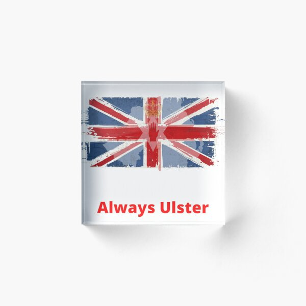 ONCE ULSTER ALWAYS ULSTER Acrylic Block