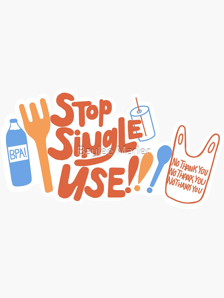 Stop Single Use  by BeeToTheRescue