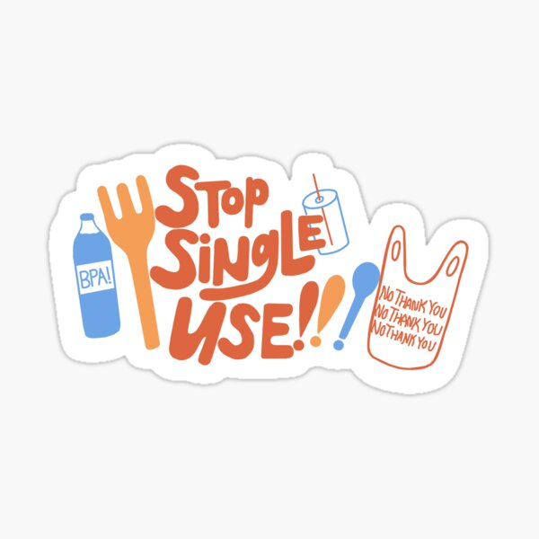Stop Single Use  Sticker