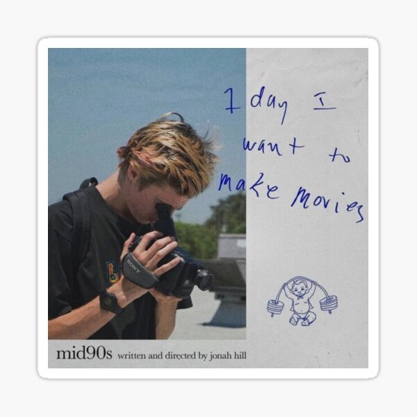 mid90s - 1 day i want to make movies. Sticker