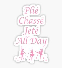 Plie Chasse Jete All Day Pink Sticker