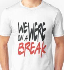 Break! T-Shirt