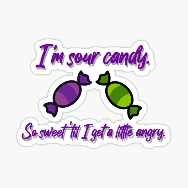 I'm Sour Candy - Lady Gaga Design Sticker