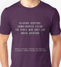 Religious scripture: crowd-sourced fiction, for people who don't like to ask questions. Unisex T-Shirt