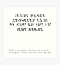 Religious scripture: crowd-sourced fiction, for people who don't like to ask questions. Art Print