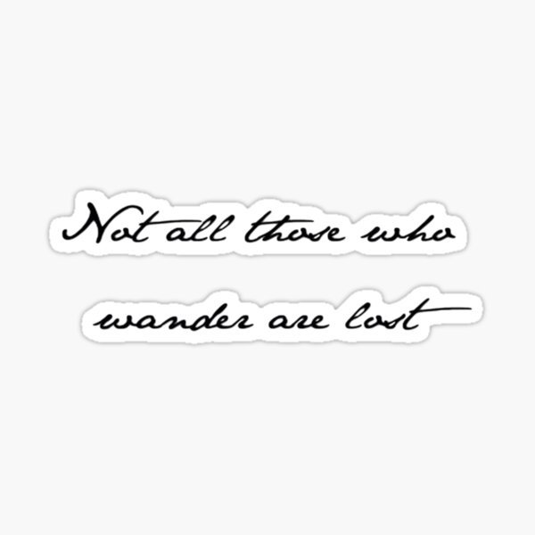 Not all those who wander Sticker