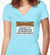 WARNING: SUBJECT TO SPONTANEOUS OUTBURSTS OF SONG AND DANCE Women's Fitted V-Neck T-Shirt