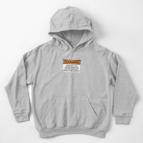 WARNING: SUBJECT TO SPONTANEOUS OUTBURSTS OF SONG AND DANCE Kids Pullover Hoodie