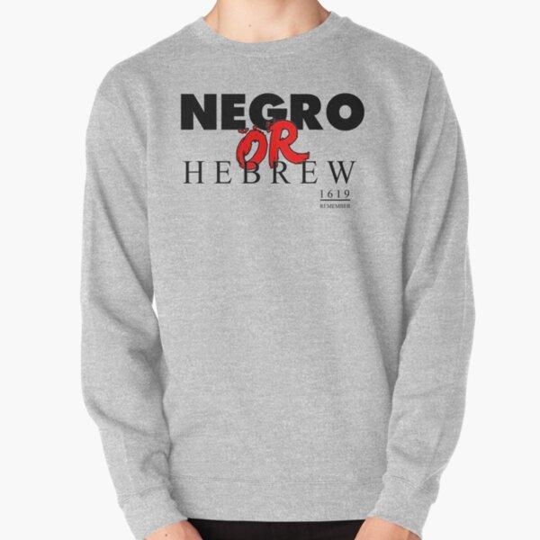 NEGRO OR HEBREW? Pullover Sweatshirt