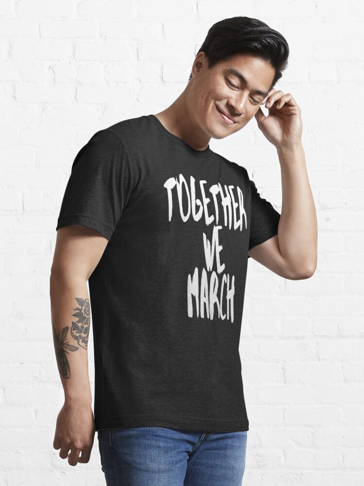 Alternate view of Together We March (We Want Change • Motivational Speech) Essential T-Shirt