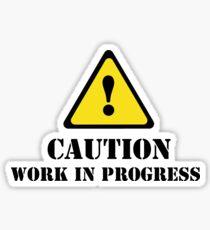 Caution Work in Progress Sticker