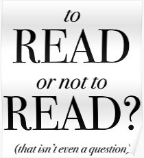 To Read or Not to Read Poster