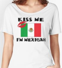 Kiss Me I'm Mexican Women's Relaxed Fit T-Shirt