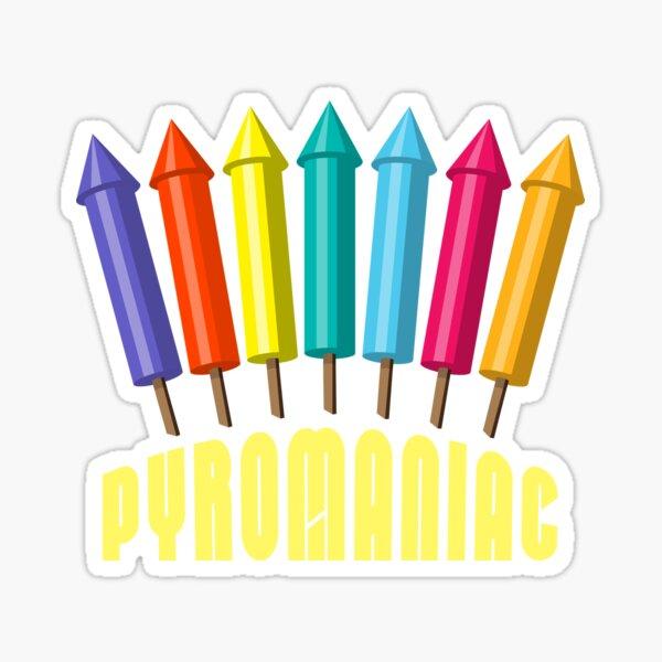 Pyromaniac Sticker