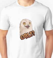 ORLY - OH REALLY? Sarcastic Owl T-Shirt