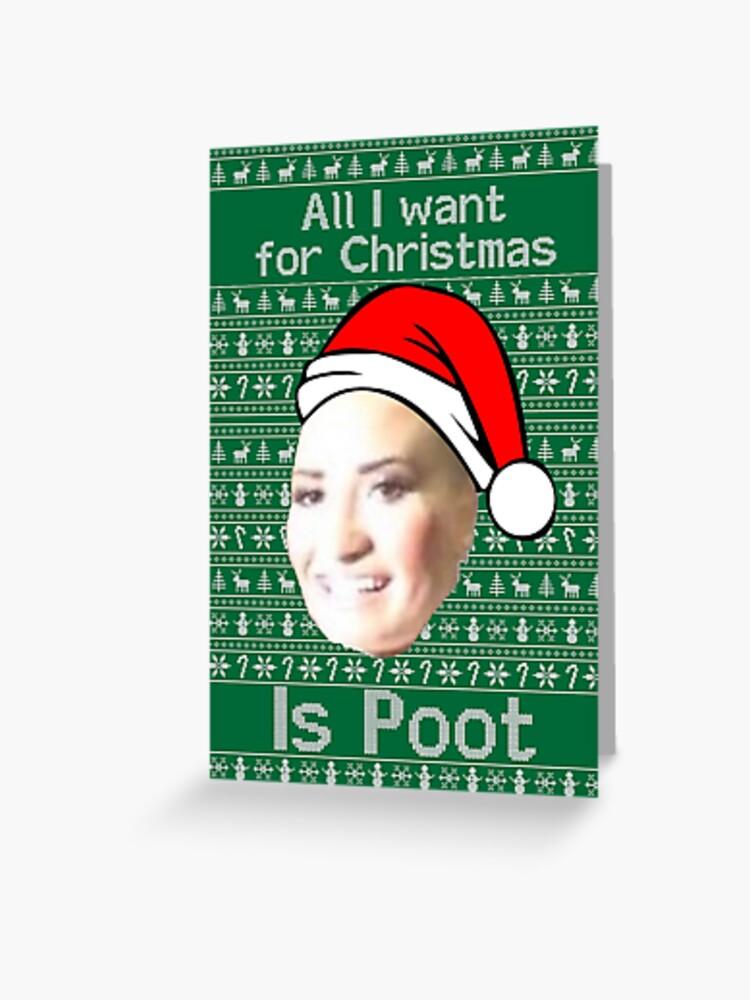 All I Want For Christmas Meme.Poot Lovato Christmas Meme Greeting Card