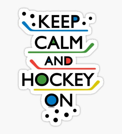 Keep Calm and Hockey On - white Sticker