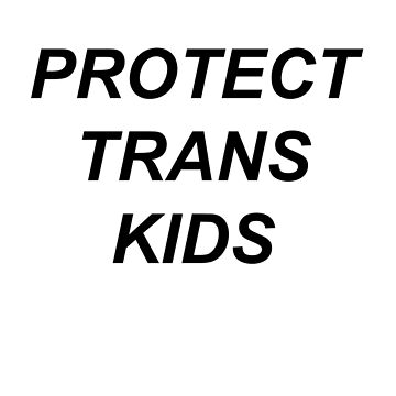 PROTECT TRANS KIDS by astrologic