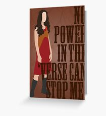 River Tam - No Power In The 'Verse Can Stop Me Greeting Card