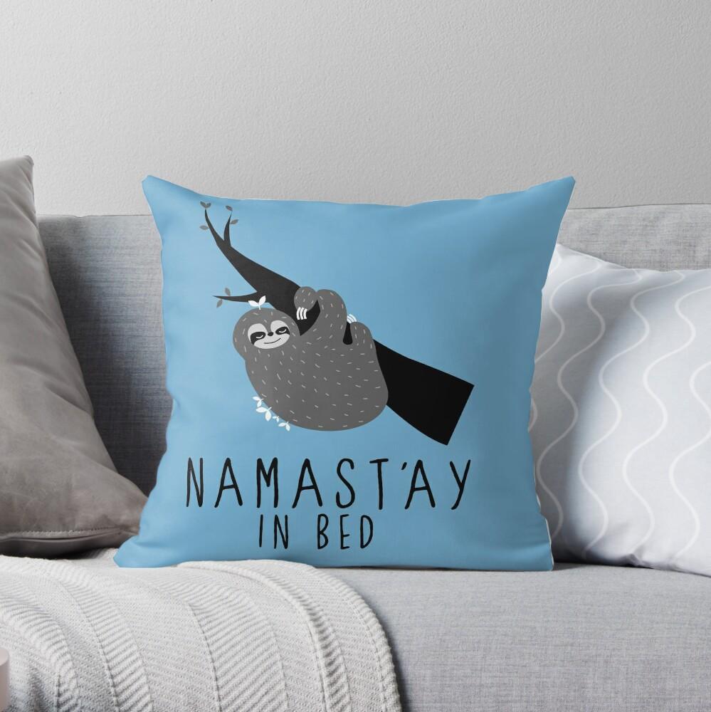 namast'ay in bed sloth Throw Pillow