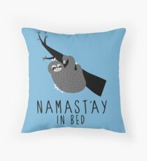 namast'ay in bed sloth Throw Pillow
