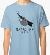 namast'ay in bed sloth Classic T-Shirt