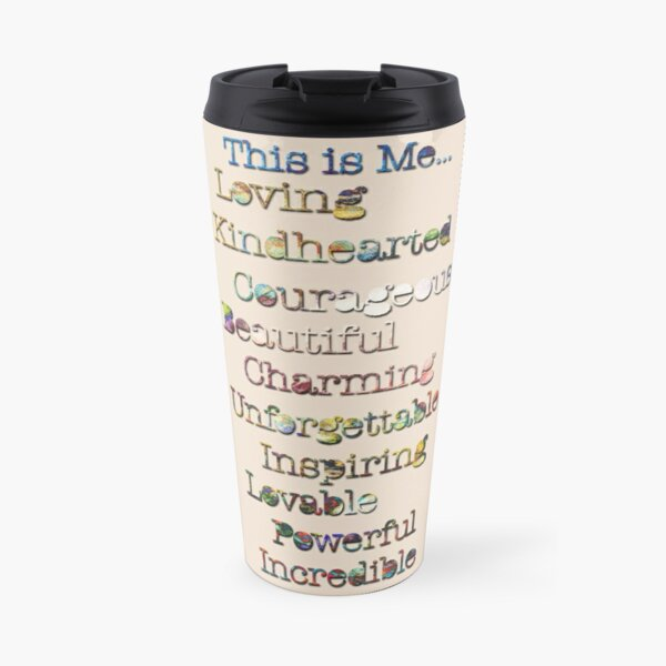 This is me.. Loving, kindhearted, courageous, beautiful, charming, unforgettable, inspiring, lovable, powerful, incredible in gold tone colors Travel Mug