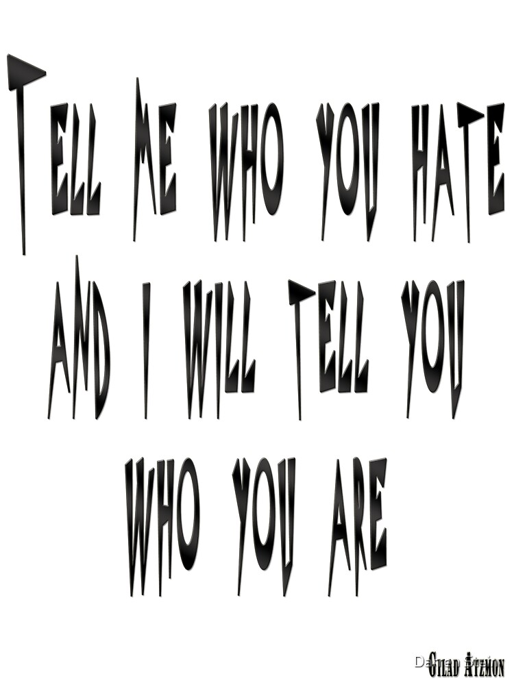 Tell me who you hate... by Darren Stein