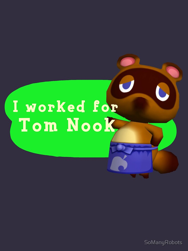 I Worked For Tom Nook | Unisex T-Shirt