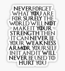 Never Forget Who You Are - Tyrion Lannister Quote Sticker
