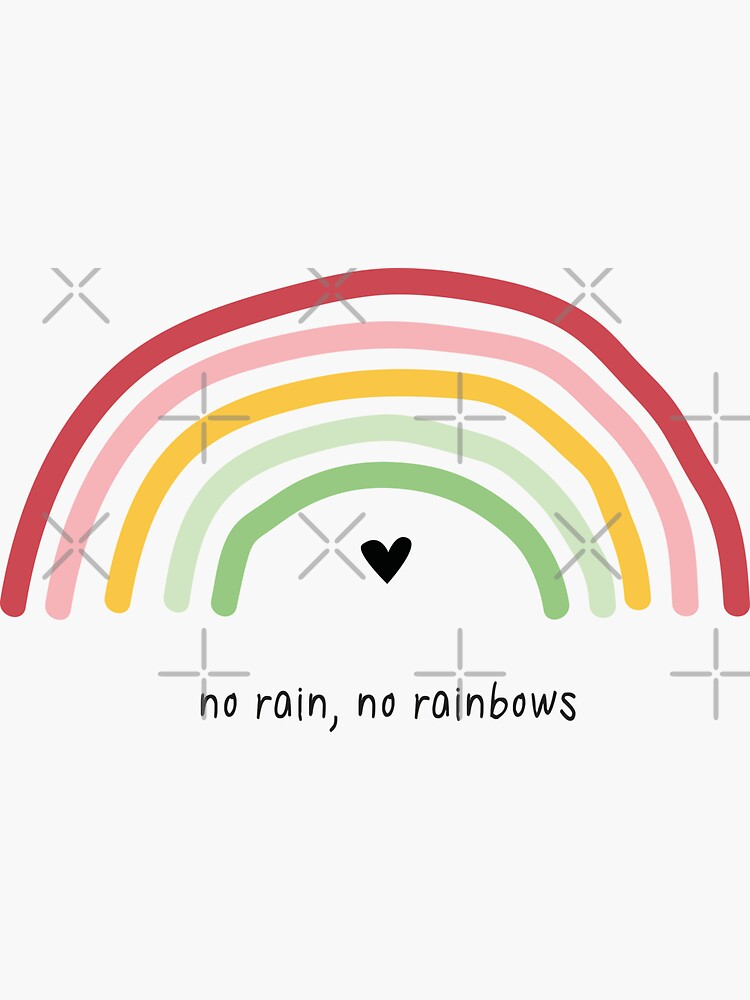 No rain, No rainbows by ColorsHappiness