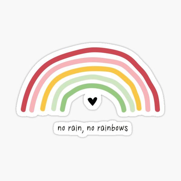 No rain, No rainbows Sticker